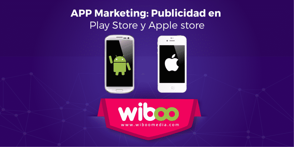 App Marketing: Publicidad en Play Store y Apple Store