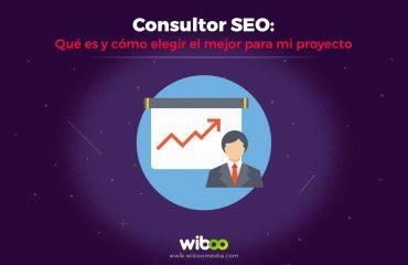Consultor SEO: Qué es y cómo elegir el mejor para mi proyecto