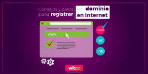 consejos y pasos para registrar un dominio en Internet