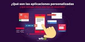 ¿Qué son las aplicaciones personalizadas y qué ventajas ofrece este tipo de desarrollo?